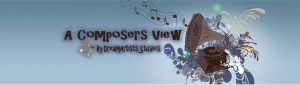 A composers view